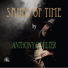 SANDS OF TIME ANTHONY COULTER by Anthony Alexander Coulter on SoundCloud
