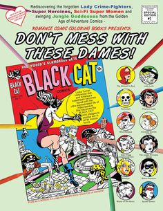 Rediscovering the forgotten Lady Crime-Fighters, Super Heroines, Sci-Fi Super Women and swinging Jungle Goddesses from the Golden Age of Adventure Comics – Romance Comic Coloring Books presents: Don't Mess With These Dames! Coloring Book.