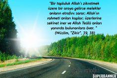 """""""Bir topluluk Allah'ı zikretmek üzere bir araya gelirse melekler onların etrafını sarar; Allah'ın rahmeti onları kaplar; üzerlerine sekînet iner ve Allah Teâlâ onları yanında bulunanlara över. """"    (Müslim, """"Zikir"""", 39, 38)"""