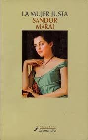 La mujer justa - Sandor Marai