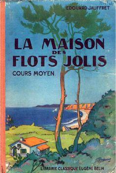 Édouard Jauffret, La Maison des flots jolis, lecture suivie CM (illustrations de Raylambert).