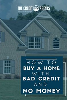 How To Buy A Home With Bad Credit And No Money. For most people who suffer from poor credit scores no credit scores or little to no cash reserves t Fix Bad Credit, How To Fix Credit, Loans For Bad Credit, Build Credit, Buying First Home, Home Buying Tips, First Time Home Buyers, Credit Card Images, Improve Credit Score