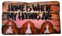 Basset Hound Art Sign Home is Where My Hounds Are. $50.00, via Etsy.
