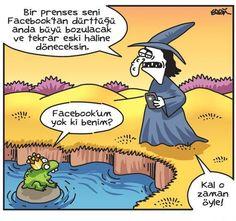 - Bir prenses seni Facebook'tan dürttüğü anda büyü bozulacak ve tekrar eski haline döneceksin. + Facebook'um yok ki benim? - Kal o zaman öyle! #karikatür #mizah #matrak #komik #espri #şaka #gırgır #komiksözler
