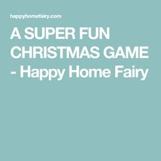 A SUPER FUN CHRISTMAS GAME - Happy Home Fairy