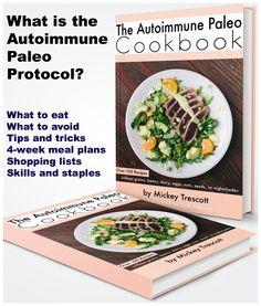 The Autoimmune Paleo Cookbook and an outline of the Autoimmune Paleo Protocol