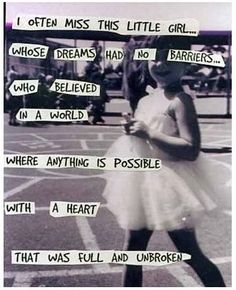 That little girl is still here, heart full. #quotes #inspiration