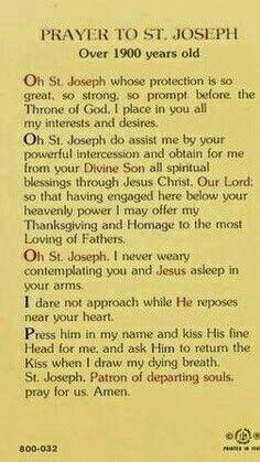 Prayer to St Joseph - Patron Saint of departing souls One of my favorite prayers. Catholic Prayers, Catholic Quotes, Catholic Funeral, Novena Prayers, Faith Prayer, My Prayer, St Joseph Prayer, Saint Joseph, Novena To St Joseph