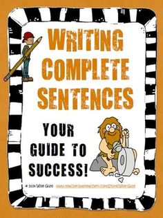 Teaching Students About Complete Sentences: A Guide to Success! This is a must for any elementary classroom teacher grades 3 and up! $