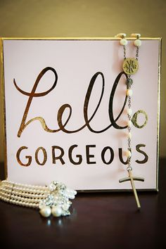 Getting Ready on Wedding Day: Hello Gorgeous Sign with Pearl Bridal Jewelry and Rosary