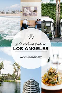 Girls' Weekend Guide to Los Angeles #theeverygirl