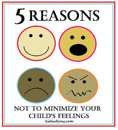 5 Reasons Not to Minimize Your Child's Feelings. To share with parents/caregivers. Find all of our parenting/caregiving pins at http://www.pinterest.com/kidlutions