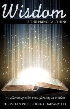 Wisdom is the Principal Thing [Kindle Edition] Prayer Scriptures, Bible Verses, The Gift Of Prophecy, Wise Person, Prince Of Peace, Old And New Testament, Seeking God, Positive Mind, Free Books