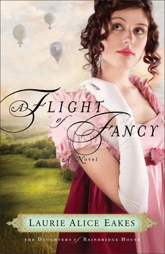 Today Only! Get 'A Flight of Fancy' by Laurie Alice Eakes // #kindle #histfic