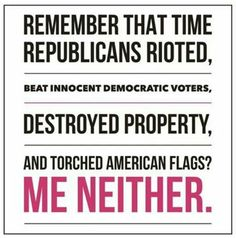 When was the last time Republicans rioted, burned American Flags, looted, turned over and vandalized Police Cars, or blocked freeways by marching en masse? Liberal Logic, Stupid Liberals, Stupid Jokes, Politicians, Conservative Memes, Conservative Republican, Political Quotes, Republican Quotes