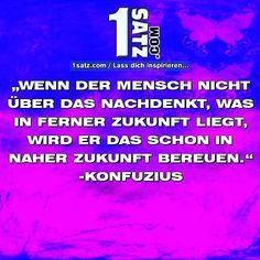 #mensch #denken #zukunft #konfuzius #montag