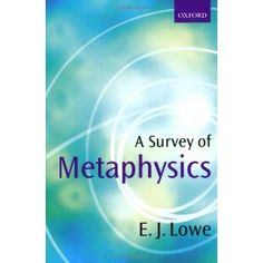 A Survey of Metaphysics (Paperback)  http://www.picter.org/?p=0198752539