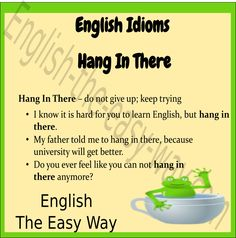English Idiom Do not give up _______.  1. hang in there 2. keep trying 3. both  #EnglishIdiom