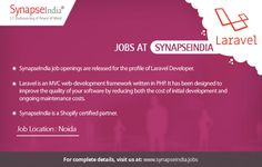 SynapseIndia job openings are released for the profile of Laravel Developer.  Get more info at: http://synapseindia-jobs.weebly.com/blog/synapseindia-jobs-grow-your-skills-in-laravel-development