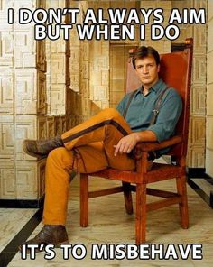 The Most Interesting Captain in the 'verse. Nathan Fillion as Capt Malcolm Reynolds of the Firefly Class - Serenity Nathan Fillon, Malcolm Reynolds, Firefly Serenity, Nerd Love, Geek Out, Inevitable, Just In Case, Science Fiction, Fangirl