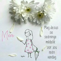Morning Blessings, Good Morning Wishes, Jesus More, Afrikaanse Quotes, Goeie More, Qoutes, Happy Birthday, Place Card Holders, Hart