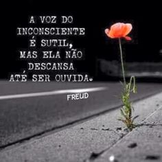 4 de abril de 2017 A voz do inconsciente é sutil, mas ela não descansa até ser ouvida. Sigmund Freud, Psychology Facts, Beauty Quotes, Some Words, Texts, Inspirational Quotes, Wisdom, Positivity, Messages