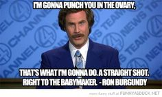 :D The jokes on you, Ron Burgundy. I had mine surgically removed.