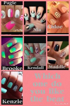 I like Paige's, Kenzie's, Brooke's, Maddie's and Nia's