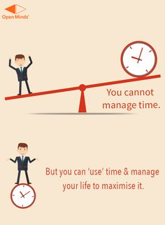 You cannot manage time. But you can 'use' time & manage your life to maximise it. To know more, READ: http://openmindsagency.com/time-management-startup/ #openminds #quote #digitalmarketing