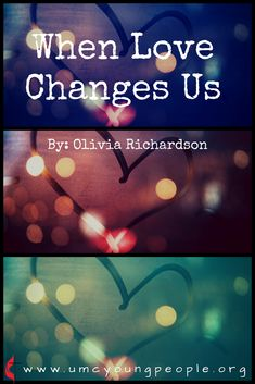 """""""When Love Changes Us,"""" by August Contributor, Olivia Richardson. Youth Devotions, Love Drive, Perfect Love, Spiritual Practices, Christian Living, Young People, Spirituality, Bible, Study"""