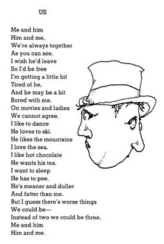 shel silverstein~  I love this one(: