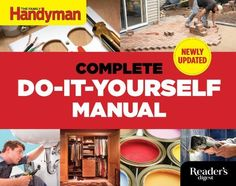 Reader's digest complete do-it-yourself manual / by the editors at the Family Handyman. The Family Handyman, Family Handyman Magazine, New Books, Books To Read, How To Tan, Home Management Binder, Readers Digest, Home Repairs, Do It Yourself Home