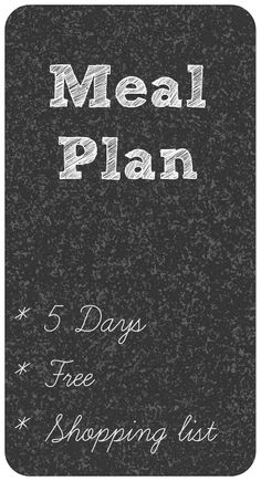 Free Meal Plan with 5 days of meals and a shopping list