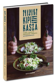 Kipi kasza - czyli 105 przepisów z kaszą w roli głównej Sushi, Tray, Food, Reading, Google, Essen, Trays, Reading Books, Meals