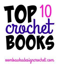 Top 10 Crochet Books!