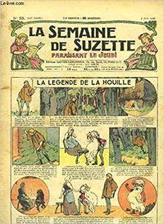 Amazon.fr - La Semaine de Suzette n°23 : La Légende de la houille. - GAUTIER Henri & COLLECTIF - Livres Gautier, Henri, Doll Shop, Amazon Fr, Illustration Art, Comics, Livres, Cartoons