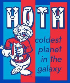 HOTH - coldest planet in the galaxy