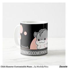 Chibi Hamster Customizable Name Good Morning Coffee Mug - good gifts special unique customize style Cheap Coffee Mugs, Good Morning Coffee, Cute Hamsters, Custom Mugs, Best Coffee, Chibi, Tea Cups, Best Gifts, Kawaii