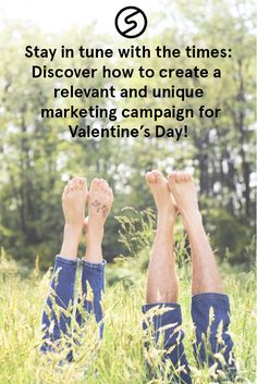 Valentine's Day is right around the corner. Is your marketing campaign in tune with the times?