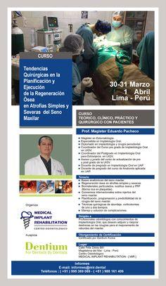 Curso: Tendencias Quirúrgicas en la Planificación y Ejecución de la Regeneración Ósea en Atrofias simples y severas del Seno Maxilar - 30, 31 Marzo, 1 Abril. Lima - Perú ( Certificado por Dentium Korea )