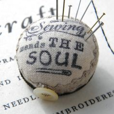 Sewing Mends the Soul pincushion