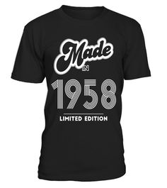 """# Made in 1958 Limited Edition Funny Birthday Shirt - Limited Edition .  Special Offer, not available in shops      Comes in a variety of styles and colours      Buy yours now before it is too late!      Secured payment via Visa / Mastercard / Amex / PayPal      How to place an order            Choose the model from the drop-down menu      Click on """"Buy it now""""      Choose the size and the quantity      Add your delivery address and bank details      And that's it!      Tags: Vintage Born in…"""