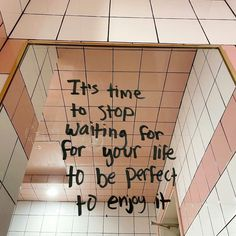 Its Time To Stop, Waiting For You, Enjoy It, Pretty Words, Some Words, You Deserve, Your Life, Be Perfect, Quote Of The Day