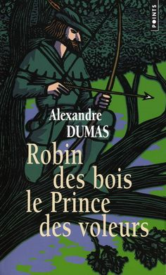 LIVRE - ROMAN : Robin des Bois, le prince des voleurs  par Alexandre Dumas