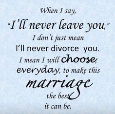 Marriage    Until the day comes when one or both of us refuses to grow...