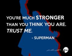 I'm a superman fan! We all can relate to every story that as been told in comics. As every super hero goes through challenges that they have to over. Superman Quotes, My Superman, Marvel Quotes, Batman, Superhero Classroom, Superhero Room, Motivational Quotes, Inspirational Quotes, Stronger Than You Think