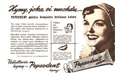 Pepsodent-hammastahnamainos/1954 Advertising, Ads, Iconic Women, Daily Bread, Old Pictures, Finland, Nostalgia, Commercial, Old Things