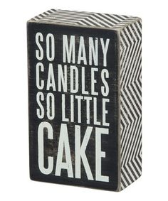 Would be cute saying on a bday card
