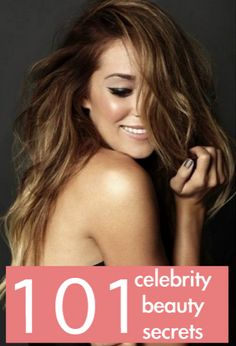 101 celebrity beauty secrets to steal