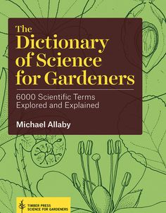 The Dictionary of Science for Gardeners: 6000 Scientific Terms Explored and Explained on Scribd